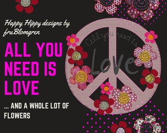 All you need is LOVE, LOVE is all you need, 9 designs: 3 mix machine embroidery Motifs and 6 different flower designs to combine