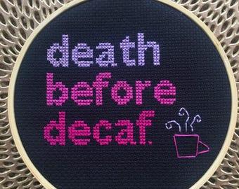 death before decaf. / coffee / caffeine addict / handmade cross stitch hoop art / office gift / gifts for her / coffee mug handmade decor /