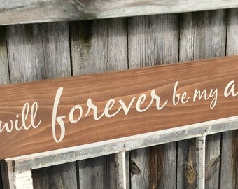 """S-161 Handmade, Wood,Long Sign with saying. """"you will forever be my always."""" Rustic sign, romantic, loving.Perfect for weddings, anniversary"""