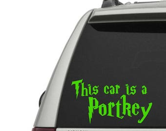 This car is a Portkey - Portkey Vinyl Decal - Nerdy Decals - Geeky Decals - Car Window Decal - Magic Wizard World