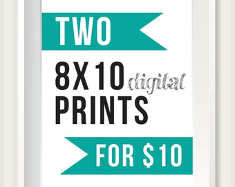 TWO 8x10 Digital Prints of your Choice