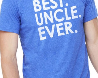Uncle Best Uncle Ever T-shirt Mens T shirt Uncle Shirt Husband Gift Fathers Day Gift Uncle Gift Cool Shirt Uncle Birthday