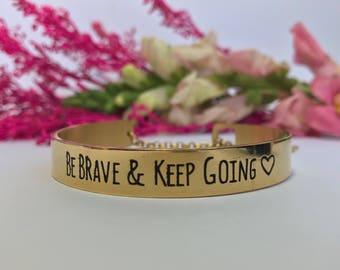 Inspirational jewelry - cuff engraved bracelet - Be brave bracelet