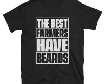 The Best Farmers Have Beards T-Shirt, Funny Beard Shirt, Gift for Farmers, Bearded Farmer Tee, Beard TShirt