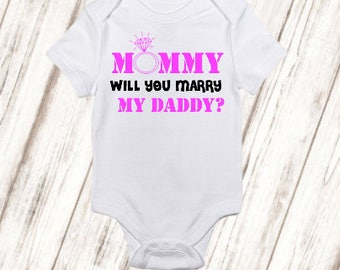 Mommy Will You Marry My Daddy? / FREE SHIPPING / Baby Bodysuit / Baby Shower Gift / Baby Birthday Gift / Proposal Idea