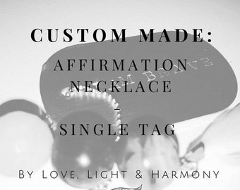 Custom made Affirmation Necklace - Single tag