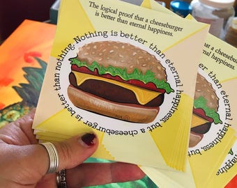 A Cheeseburger is Better than Eternal Happiness Sticker by Surly Amy Davis Roth