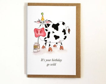 It's Your Birthday Go Wild - Humour - Happy Birthday Greeting Card