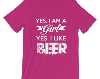 I Am A Girl And I Drink Beer T-Shirt