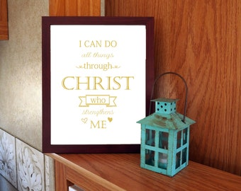 I can do all things through christ who strengthens me, wall art, print, home decor