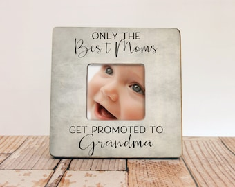 New Grandma Gift, Only The Best Moms Get Promoted To Grandma Personalized Picture Frame, Mom Gift, Grandma Frame, Mom Photo Frame