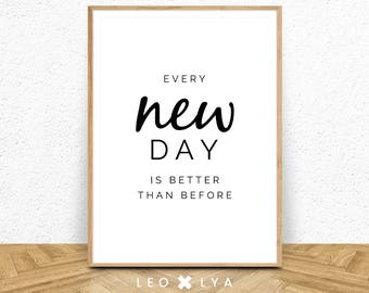Every New Day Is Better Than Before, motivational poster, optimist poster, word art, minimalist poster, scandinavian poster, black and white