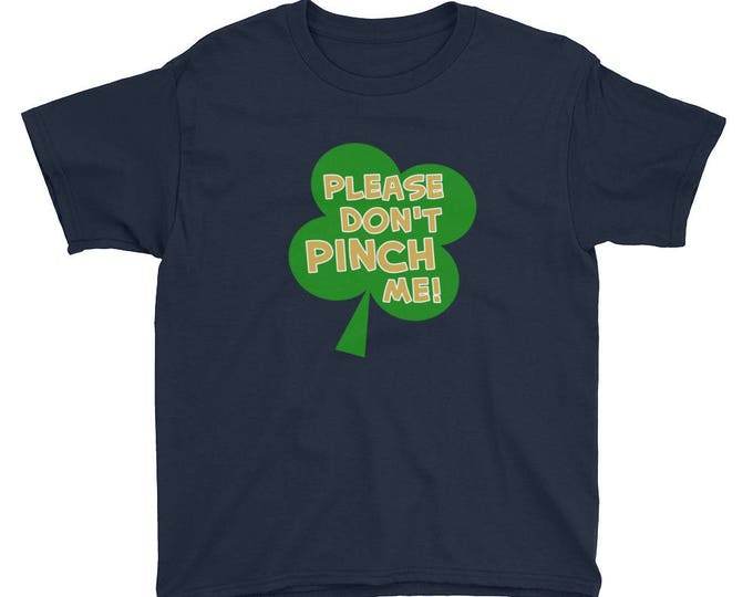 Please Don't Pinch Me T-shirt, St. Patrick's Day Tee for Kids, Four Leaf Clover