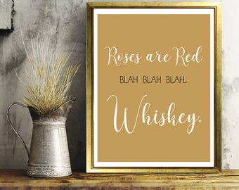 Roses Are Red Blah Blah Blah Whiskey, Whiskey, Poetry, Valentines Day, Wall Art, Home Decor, Digital Art, Printable Art, Alcohol Print