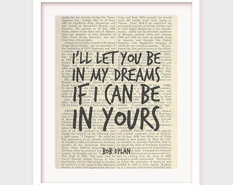 Bob Dylan Poster, I'll Let You Be in My Dreams If I Can Be in Yours, Love Quotes Printable, Bob Dylan Quote, Instant Download