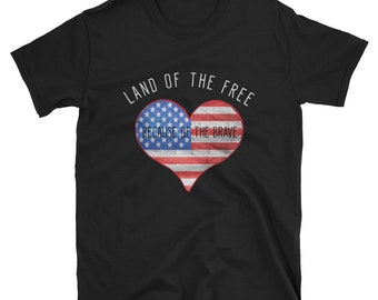 Land Of The Free Because Of The Brave 4th of July T Shirt