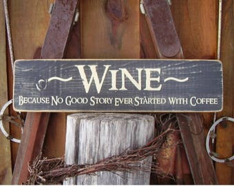 Wine Wall Art, Wine Decor, Wine Because No Good Story Ever Started With Coffee, Kitchen Decor, Wine Lovers Gift, Wine Sign, Wood Signs