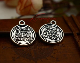 15PCS--20x23mm ,Words Charms, Antique silver What's for you will not passyou Charm pendant, DIY supplies,Jewelry Making