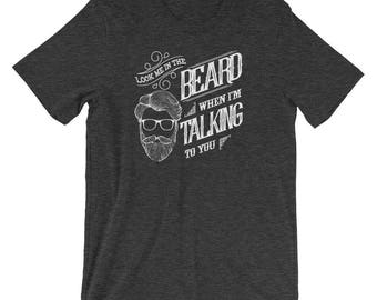 "The Official ""Look Me in the Beard When I'm Talking to You"" Funny Beard Shirt"