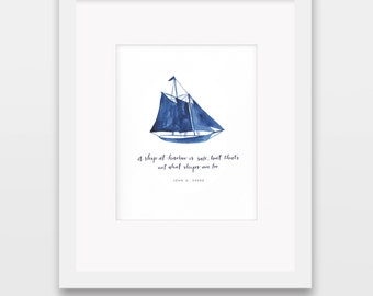 A Ship At Harbor is Safe, but that's not what Ships are for 8x10 Print