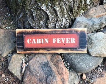 Cabin Fever Rustic Wood Sign Shelf Sitter