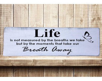 """Life Is Not Measured..... Better Rustic Farmhouse Style Handmade Real Wooden Sign Wall Art Distressed Plaque Home Decor  7.25""""x 24"""""""