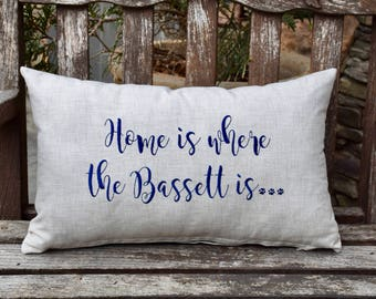 Home is Where the Bassett is Throw Pillow || Accent Pillow Cover || Square Decorative Pillow by Three Spoiled Dogs