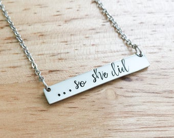 So She Did Necklace - Graduation Necklace - Bar Necklace - Hand Stamped Necklace - She Believed She Could So She Did - Inspirational Jewelry