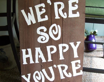 were so happy your here wedding signs rustic signs wood signs party
