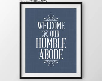 Welcome Print, Home Sweet Home, Welcome To Our Humble Abode, Typgraphy Art, Typographic Decor Print, Home Quote, Home Wall Decor