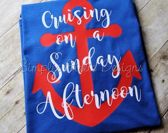 Cruising on a Sunday afternoon. Cruise shirt. Vacation shirt. Custom cruise shirt. Youth and adult sizes available.