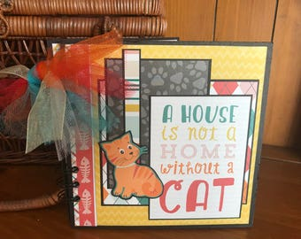 A House is Not a Home Without a Cat - Completed Scrapbook Album