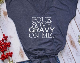 Pour Some Gravy On Me tshirt- thanksgiving tshirt- funny thanksgiving shirt- friendsgiving shirt- funny thanksgiving shirt