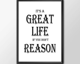 Its a great life if you don't reason - Affirmation Typography - Buy 2 Get 1 FREE
