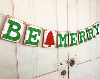 Christmas Banner, BE MERRY Banner, GLITTERED Banner, Be Merry Banner, Merry Christmas Sign, Christmas Decoration, Be Merry Photo Prop