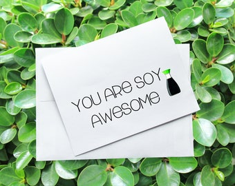 You Are Soy Awesome. Greeting Card