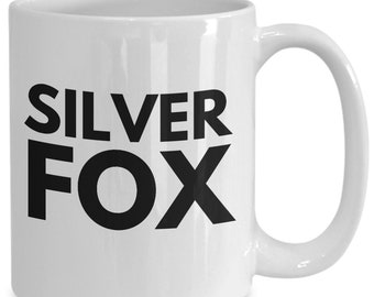 Silver fox - white ceramic coffee mug witty gift for a handsome grey haired man