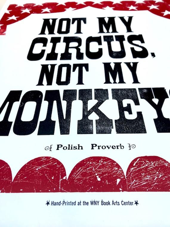 Not my circus not my monkeys polish proverb