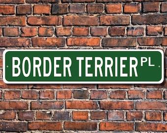 Border Terrier, Border Terrier Gift, Border Terriers Sign, Dog Lover Gift, Custom Street Sign, Quality Metal Sign,