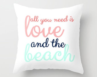 Beach Home Pillow All You Need Is Love And The Beach Throw Pillow Covers Beach Home Decor Accent Pillow Cover Coastal Decor Cushion Cover