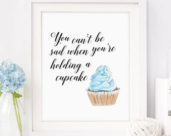Cupcake Print, Bakery Sign, Kitchen Decor, Print, Gift for Her, Printable, Digital Download, Instant Download, Printable Art, Wall Quote
