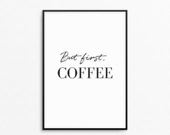 But first coffee Print, Coffe printable, Coffee Quote Wall Art, Typography, Wall Art Print, Inspirational Wall Print, Instant Download