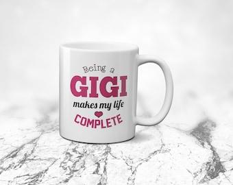 Cool Gigi Mug - Being a Gigi Makes My Life Complete - Gift Mug For Gigi, Great Birthday Gift, Gigi Present