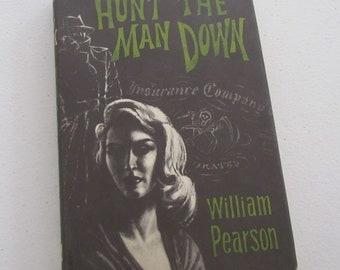 Hunt The Man Down, Hardcover Inner Sanctum Mystery Novel, William Pearson, Vintage Mystery Thriller