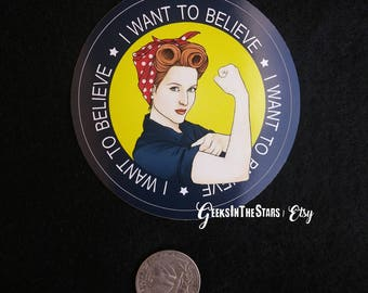 "XFiles | Scully, the riveter | I want to believe 3""x3"" vinyl sticker 