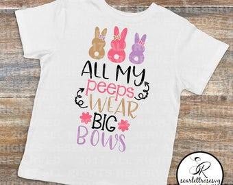 All My Peeps Wear Big Bows, Kids Easter Shirt, Easter T-shirt, Easter Bunny, Big Bows Shirt, Youth Tees, Baby Easter Shirts, Easter Outfit