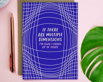 Multiple Dimensions Valentines Card - anniversary card - illustrated card - funny Anniversary card - science valentines card