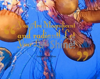 You Are Magnificent! Let Your Light Shine!