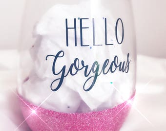 Stemless Glitter Wine Glass Multiple Colors Hello Gorgeous Personalized Wedding Bridesmaid Birthday Gift Pretty Wine Glass