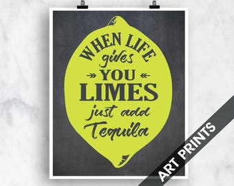 When Life Gives You Limes Just Add Tequila - Art Print (Featured on Black Board) Customizable Kitchen Prints